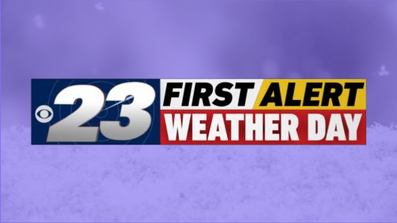 A First Alert Weather Day has been declared through Tuesday morning due to concerns over snow...